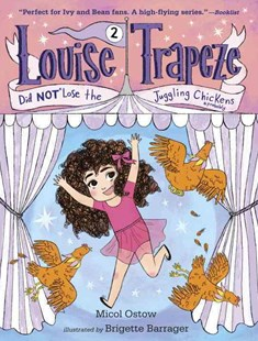 Louise Trapeze Did Not Lose The Juggling Chickens by Micol Ostow, Brigette Barrager (9780553497465) - PaperBack - Children's Fiction Intermediate (5-7)