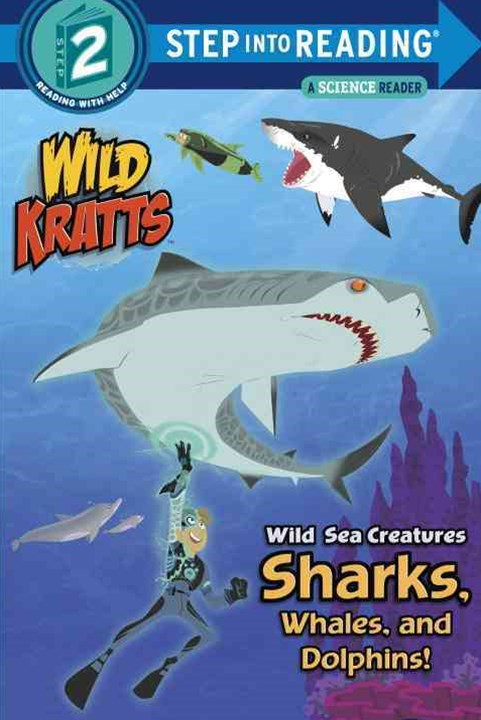Wild Sea Creatures Sharks, Whales And Dolphins Step Into Reading Lvl 2