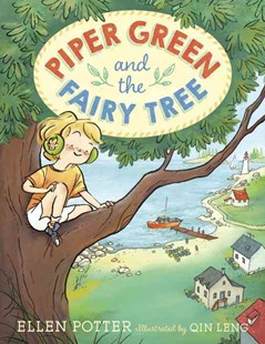 Piper Green And The Fairy Tree by Ellen Potter, Qin Leng (9780553499230) - HardCover - Children's Fiction Early Readers (0-4)