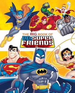 The Big Book of the DC Super Friends by Frank Berrios, Golden Books Publishing Company (9780553507737) - HardCover - Children's Fiction Intermediate (5-7)