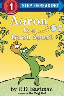 Aaron Is a Good Sport by P. D. Eastman (9780553508420) - PaperBack - Children's Fiction Early Readers (0-4)