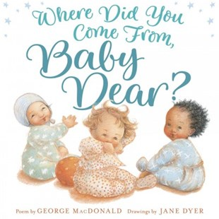Where Did You Come From, Baby Dear? - Children's Fiction Classics