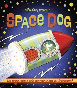 Space Dog by Mini Grey (9780553510584) - HardCover - Children's Fiction Intermediate (5-7)