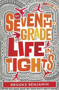 My Seventh-Grade Life In Tights by Brooks Benjamin (9780553512502) - HardCover - Children's Fiction Older Readers (8-10)