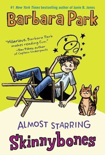 Almost Starring Skinnybones by Barbara Park (9780553512779) - HardCover - Children's Fiction Older Readers (8-10)