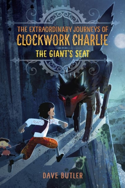 Giant's Seat (The Extraordinary Journeys of Clockwork Charlie)