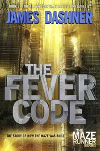 The Fever Code by James Dashner (9780553513097) - HardCover - Young Adult Contemporary