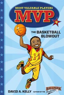 Mvp #4: The Basketball Blowout by David A. Kelly, Scott Brundage (9780553513288) - PaperBack - Children's Fiction Intermediate (5-7)