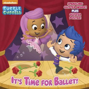 It's Time for Ballet! (Bubble Guppies) by Mary Tillworth, MJ Illustrations (9780553521177) - PaperBack - Children's Fiction Intermediate (5-7)