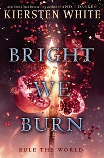 Bright We Burn by Kiersten White (9780553522396) - HardCover - Young Adult Contemporary