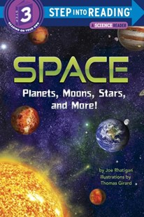 Space: Planets, Moons, Stars, And More! by Joe Rhatigan, Thomas Girard (9780553523164) - PaperBack - Children's Fiction Intermediate (5-7)