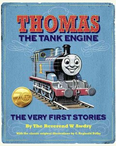 Thomas the Tank Engine: the Very First Stories (Thomas and Friends)