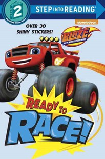 Ready to Race! (Blaze and the Monster Machines) by Clark Stubbs, Kevin Kobasic (9780553524604) - PaperBack - Children's Fiction Intermediate (5-7)