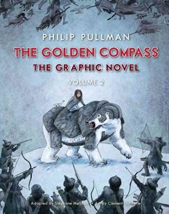The Golden Compass Graphic Novel, Volume 2 by Philip Pullman, Stephane Melchior, Clement Oubrerie (9780553535136) - PaperBack - Children's Fiction Older Readers (8-10)