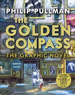 The Golden Compass Graphic Novel, Complete Edition by Philip Pullman, Stephane Melchior, Clement Oubrerie (9780553535174) - PaperBack - Children's Fiction Older Readers (8-10)