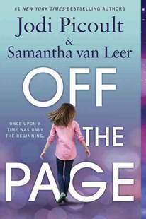Off the Page by Jodi Picoult, Samantha van Leer, Yvonne Gilbert (9780553535594) - PaperBack - Children's Fiction Teenage (11-13)