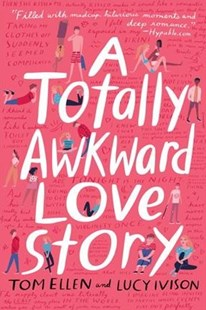 A Totally Awkward Love Story by Tom Ellen, Lucy Ivison (9780553537352) - PaperBack - Young Adult Contemporary