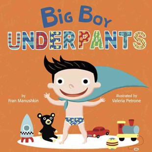 Big Boy Underpants by FRAN MANUSHKIN, Valeria Petrone (9780553538618) - HardCover - Children's Fiction Early Readers (0-4)