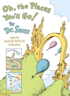 Oh, the Places You'll Go! the Read It! Write It! Collection by Dr. Seuss (9780553538724) - HardCover - Children's Fiction Classics