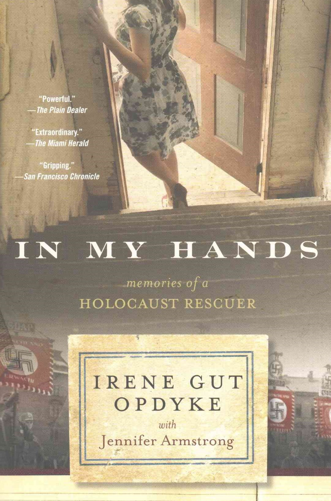 In My Hands: Memories of a Holocaust Rescuer
