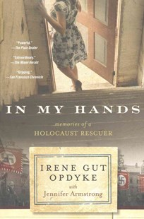 In My Hands: Memories of a Holocaust Rescuer by Irene Gut Opdyke, Jennifer Armstrong (9780553538847) - PaperBack - Non-Fiction Biography