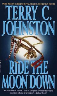 Ride The Moon Down by Terry C. Johnston (9780553572827) - PaperBack - Crime Mystery & Thriller