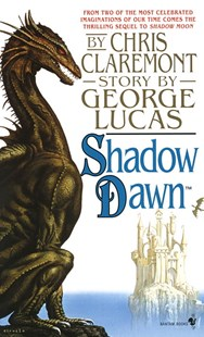 Shadow Dawn by Chris Claremont, Chris Claremont, George Lucas (9780553572896) - PaperBack - Fantasy