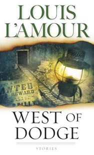 West Of Dodge by Louis L'amour (9780553576979) - PaperBack - Adventure Fiction Modern