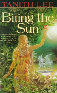 Biting the Sun by Tanith Lee, Tanith Lee (9780553581300) - PaperBack - Modern & Contemporary Fiction General Fiction