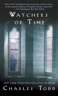 Watchers Of Time by Charles Todd, Charles Todd (9780553583168) - PaperBack - Crime Mystery & Thriller
