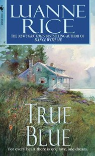 True Blue by Luanne Rice, Karen Ziemba, Luanne Rice (9780553583984) - PaperBack - Modern & Contemporary Fiction General Fiction
