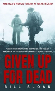 Given Up For Dead by Bill Sloan (9780553585674) - PaperBack - Biographies Military
