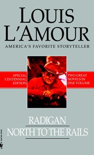 Radigan & North To The Rails by Louis L'amour, Louis L'Amour (9780553591798) - PaperBack - Adventure Fiction Modern