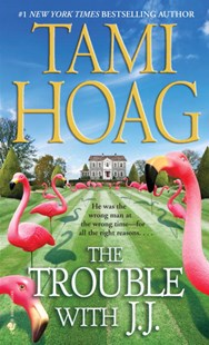 The Trouble with J. J. by Tami Hoag (9780553592504) - PaperBack - Modern & Contemporary Fiction General Fiction