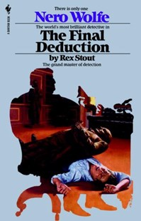 The Final Deduction by STOUT  REX, Rex Stout (9780553763102) - PaperBack - Crime Mystery & Thriller