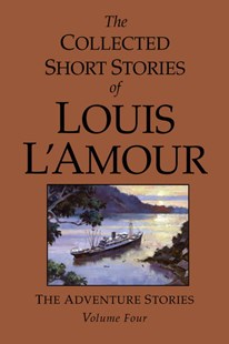 Collected Short Stories, Vol 4 by Louis L'amour, Louis L'Amour, Beau L'Amour (9780553804942) - HardCover - Adventure Fiction Modern