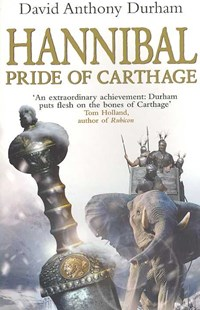 Hannibal: Pride Of Carthage by DAVID ANTHONY DURHAM (9780553814910) - PaperBack - Historical fiction