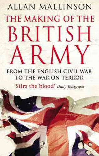 The Making Of The British Army