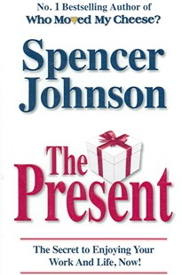 The Present by Spencer, Johnson,, S. Johnson (9780553817959) - PaperBack - Health & Wellbeing Mindfulness