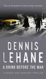 A Drink Before The War by Dennis Lehane (9780553818222) - PaperBack - Crime Mystery & Thriller