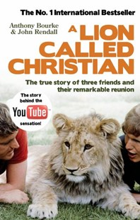 A Lion Called Christian by Anthony Bourke, John Rendall (9780553820607) - PaperBack - Biographies General Biographies