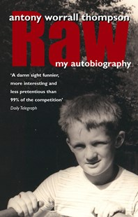 Raw by Antony Worrall Thompson (9780553824285) - PaperBack - Biographies General Biographies