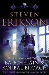 The Tales Of Bauchelain and Korbal Broach, Vol 1 by Steven Erikson (9780553825732) - PaperBack - Fantasy