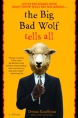 Big Bad Wolf Tells All
