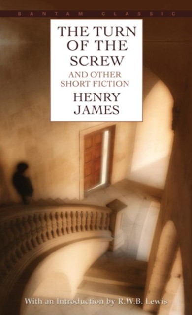 Turn of the Screw and Other Short Fiction