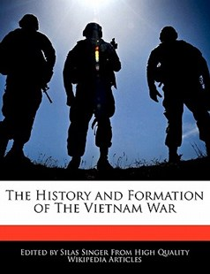 The History and Formation of the Vietnam War by Silas Singer (9780554117263) - PaperBack - History