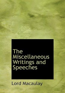 The Miscellaneous Writings and Speeches by Lord Macaulay (9780554214962) - HardCover - Modern & Contemporary Fiction Literature