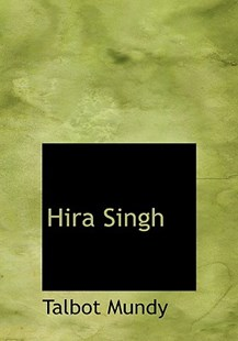 Hira Singh by Talbot Mundy (9780554222073) - HardCover - Biographies General Biographies