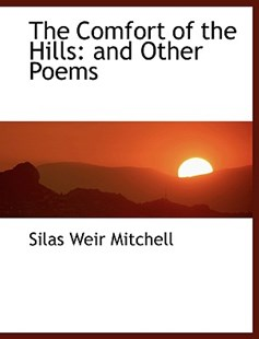 The Comfort of the Hills by Silas Weir Mitchell (9780554467436) - PaperBack - History
