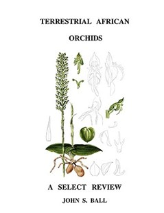 Terrestrial African Orchids by John Ball (9780557183333) - PaperBack - Science & Technology